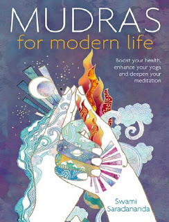 Mudras for Modern Life- Boost your health, re-energize your life, enhance your yoga and deepen your meditation