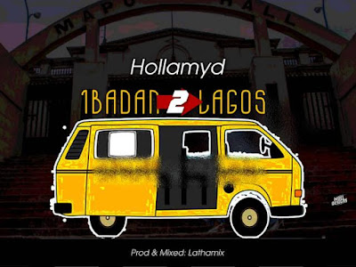 DOWNLOAD MP3: Hollamyd - Ibadan 2 Lagos