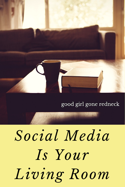 Good Girl Gone Redneck: Social Media Is Your Living Room