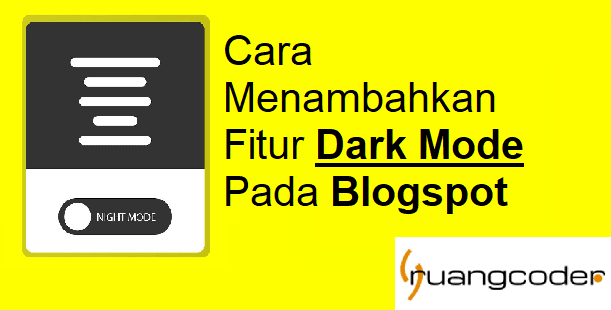 Menambahkan atau Membuat Tombol Fitur Dark Mode di Blog dengan Cookie