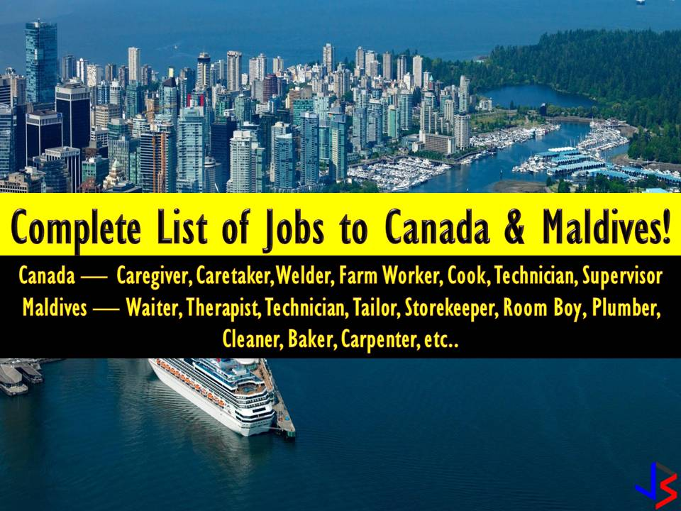Looking for a job opportunity abroad? Canada and Maldives are hiring Filipino workers this June 2018! The following lists of jobs are taken from a database of Philippine Overseas Employment Administration (POEA). Jobs to Canada are being issued with Labour Market Impact Assessment (LMIA). An LMIA is a document from Employment and Social Development Canada that gives the employer permission to hire a temporary worker.  Please be reminded that jbsolis.com is not a recruitment agency, all information in this article is taken from POEA job posting sites and being sort out for much easier use.   The contact information of recruitment agencies is also listed. Just click your desired jobs to view the recruiter's info where you can ask a further question and send your application. Any transaction entered with the following recruitment agencies is at applicants risk and account.