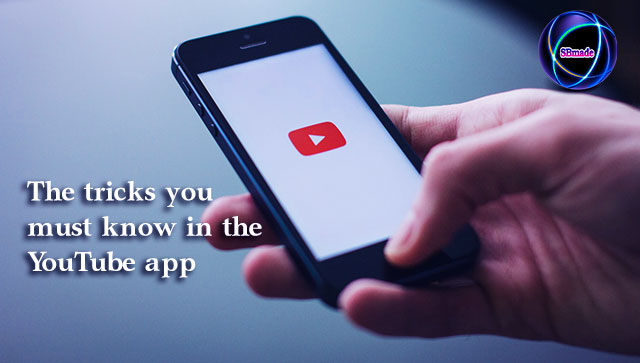 The tricks you must know in the YouTube app