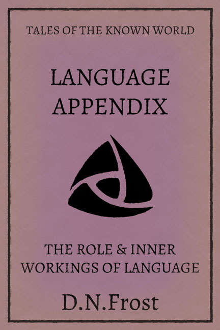 Language Appendix: download your complete glossary www.DNFrost.com/language #TotKW A linguistic exclusive by D.N.Frost @DNFrost13 Part of a series.
