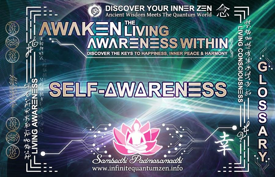 Self-Awareness - Awaken the Living Awareness Within, Author: Sambodhi Padmasamadhi – Discover The Keys to Happiness, Inner Peace & Harmony | Infinite Quantum Zen