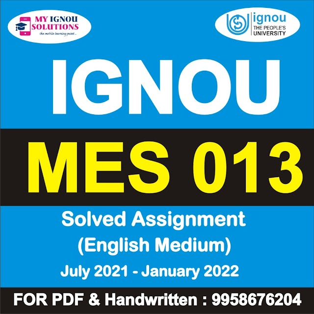 MES 013 Solved Assignment 2021-22