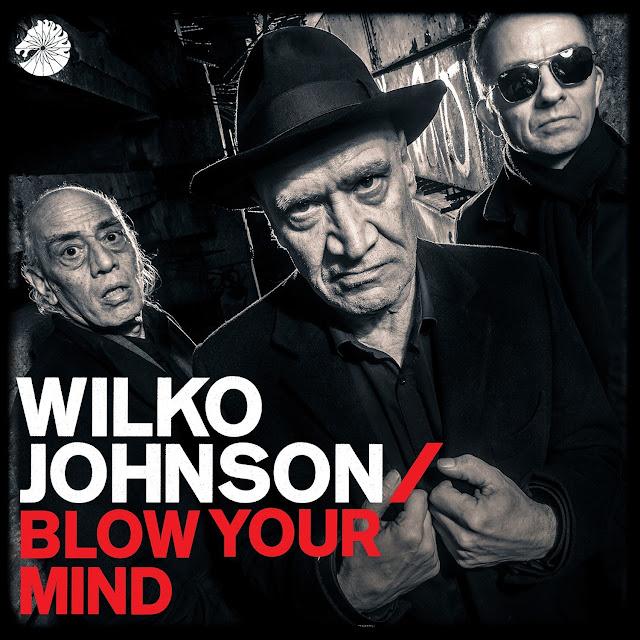 Wilko Johnson/Blow Your Mind