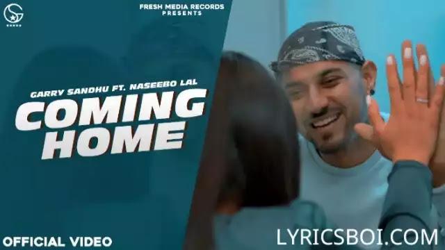 Coming home lyrics Garry Sandhu