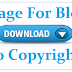 Blog Ke Liye Free Me Image Kaise Download Kare - Withought Copyright