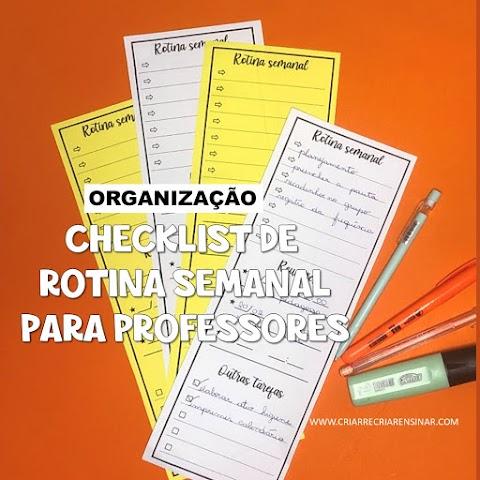 ORGANIZAÇÃO: CHECKLIST DE ROTINA SEMANAL PARA PROFESSORES