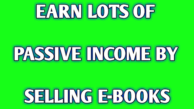 Earn passive money online by selling E-books