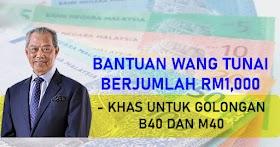 Bantuan Tunai Sehingga RM1,000 Untuk Golongan B40 & M40 Bermula Ogos Ini!