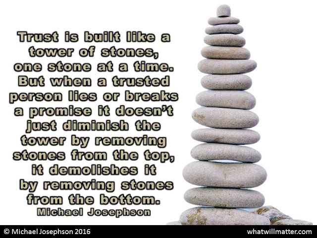 Trust is built like a tower of stones, one stone at a time.  But when a trusted person lies or breaks a promise it doesn't just diminish the tower by removing the stones from the top,