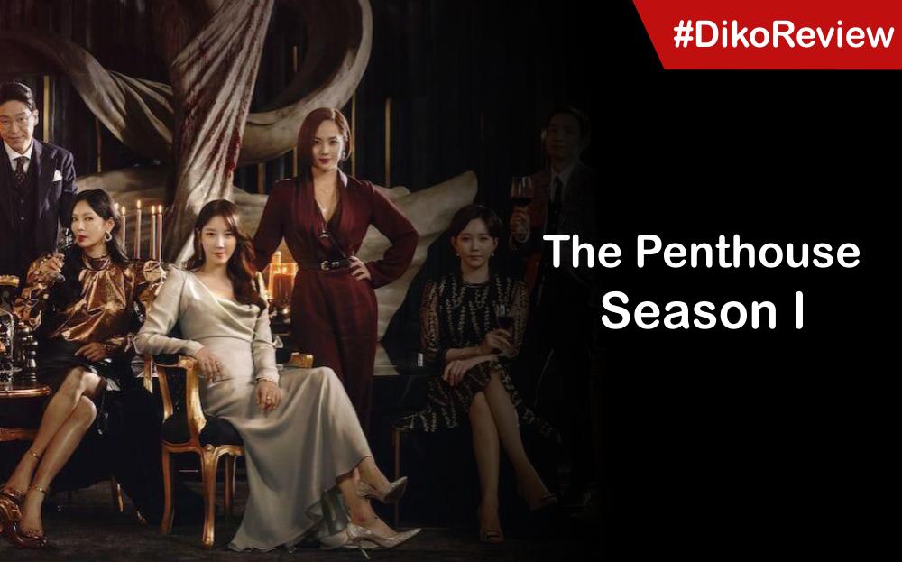 [REVIEW] Drama Korea Penthouse Season 1 - Bikin Emosi Sendiri!