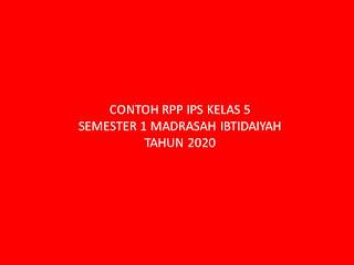 CONTOH RPP IPS KELAS 5 SEMESTER 1 MADRASAH IBTIDAIYAH TAHUN 2020
