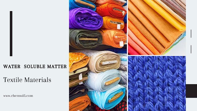 Water  Soluble Matter - Textile materials