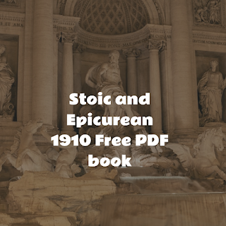 Stoic and Epicurean 1910 Free PDF book