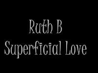 Terjemahan Lirik Lagu Superficial Love - Ruth B