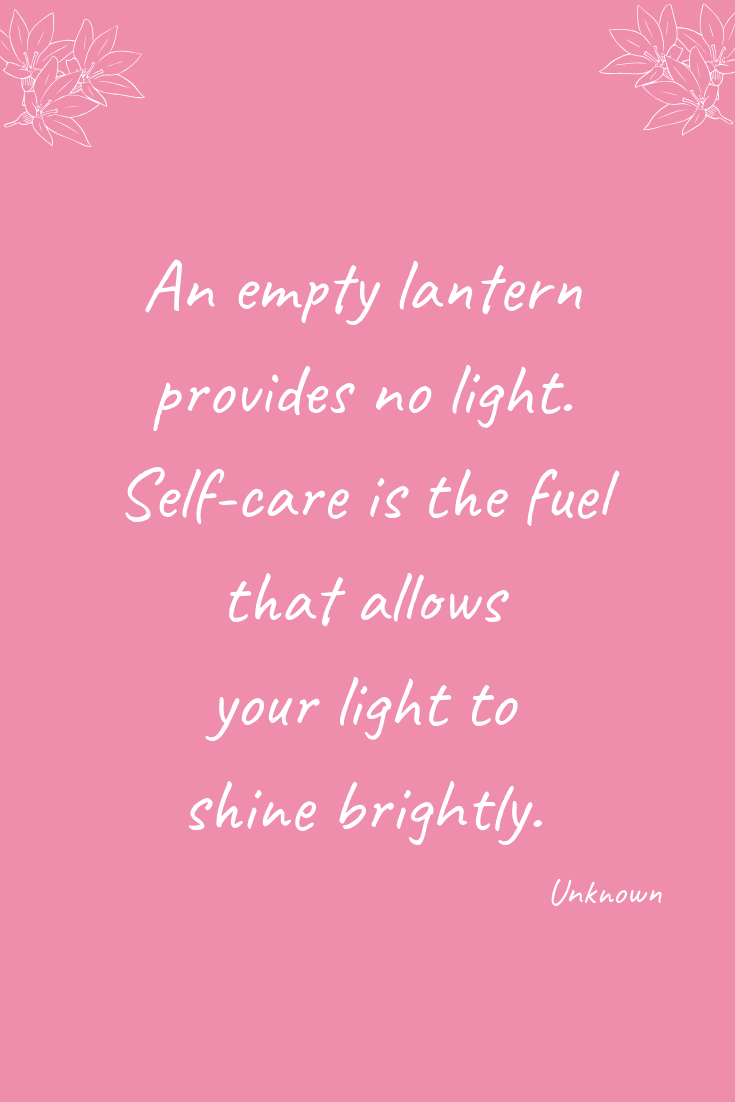 How To Routinise Your Self-Care | An empty lantern provides no light...