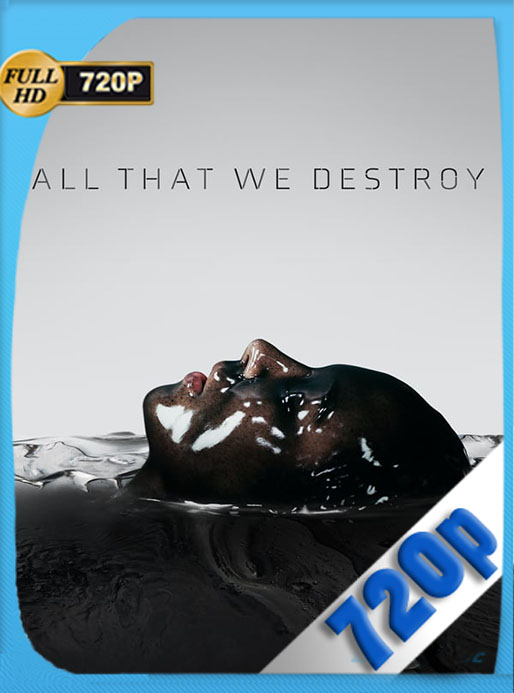 All That We Destroy 2019 HD 720p Latino [Google Drive] Tomyly