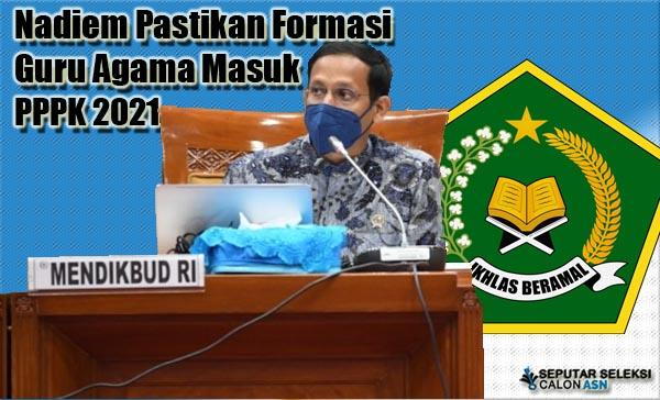 Nadiem Pastikan Formasi Guru Agama Masuk PPPK 2021