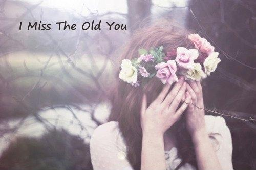 Love Text Messages Quotes Poems And Sms 21 I Miss The Old You Quotes