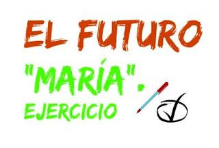 FUTURO. Ejercicio. María