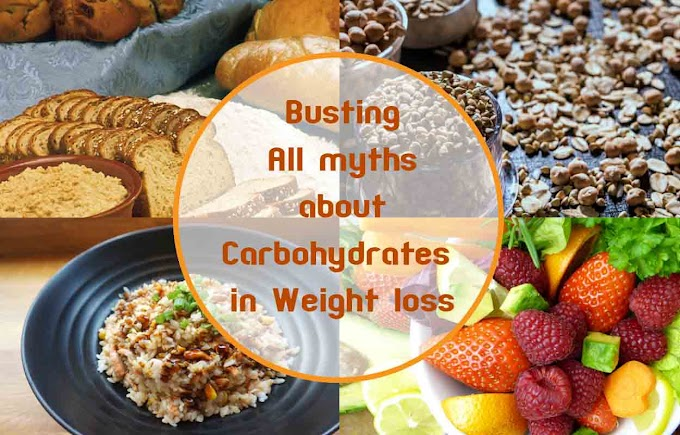 Busting All myths about Carbohydrates in Weight loss