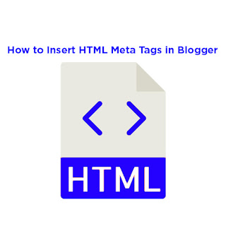 How to Insert HTML Meta Tags in Blogger