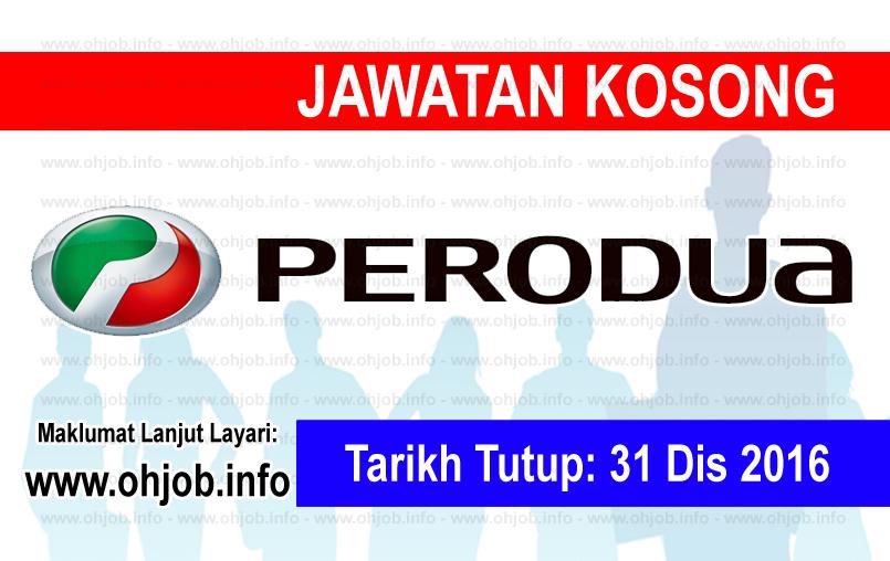 Jawatan Kerja Kosong Perusahaan Otomobil Kedua Berhad (PERODUA) logo www.ohjob.info november disember 2016