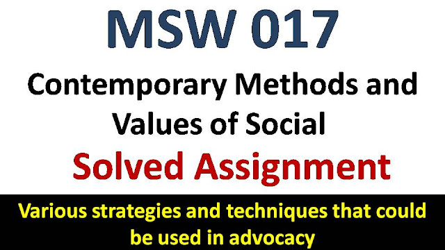 Various strategies and techniques that could be used in advocacy; ignou msw solved assignment