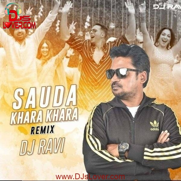 Sauda Khara Khara Remix DJ Ravi