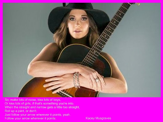 Follow Your Arrow by Kacey Musgraves