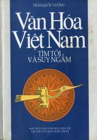 Văn Hóa Việt Nam - Tìm Tòi Và Suy Ngẫm - Trần Quốc Vượng