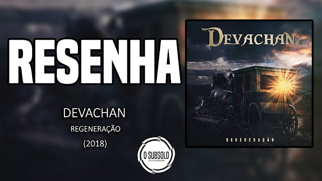 O SUBSOLO | RESENHA | REGENERAÇÃO - DEVACHAN (2018)