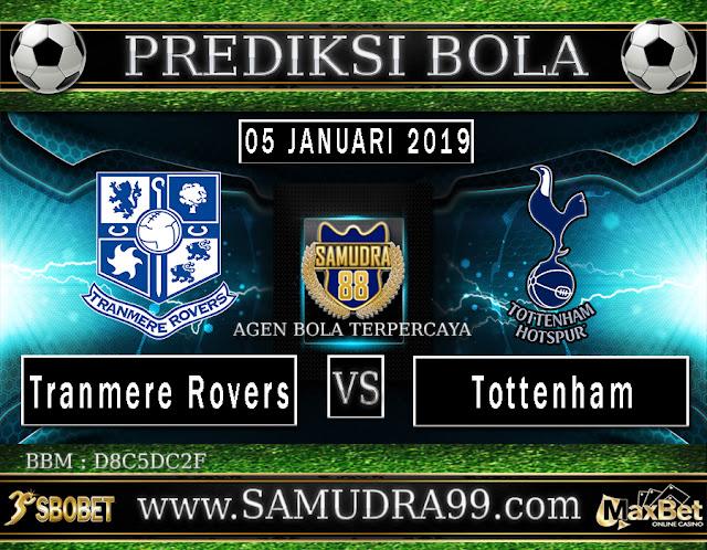PREDIKSI BOLA JITU SAMUDRA88 ANTARA TRANMERE ROVERS  VS TOTTENHAM 05 JANUARI 2019