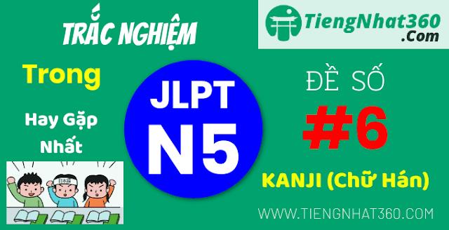Đề ôn tập trắc nghiệm KANJI JLPT N5 có đáp án - Đề số 6