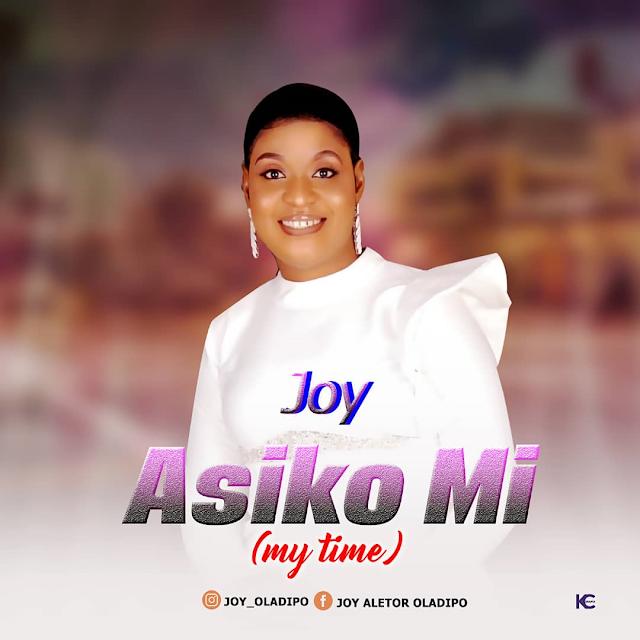 MUSIC: Joy  - Asiko mi