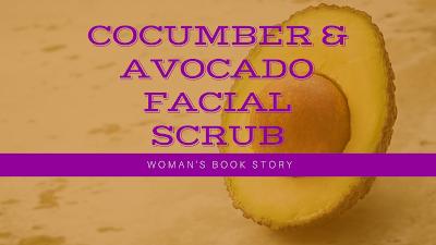 Cocumber and Avocado Facial Scrub
