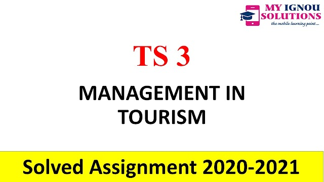 TS 3 MANAGEMENT IN TOURISM  Solved Assignment 2020-21