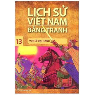 Lịch Sử Việt Nam Bằng Tranh 13 - Vua Lê Đại Hành (Tái Bản 2019) ebook PDF-EPUB-AWZ3-PRC-MOBI