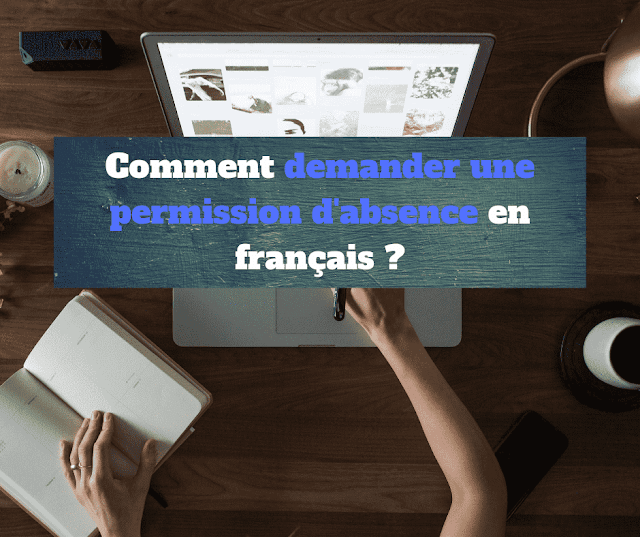 Comment demander une permission d'absence en français