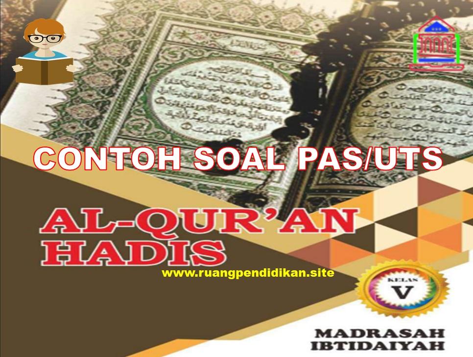 Soal PAS/UAS Qur'an Hadis  Kelas 5 SD/MI Semester 1