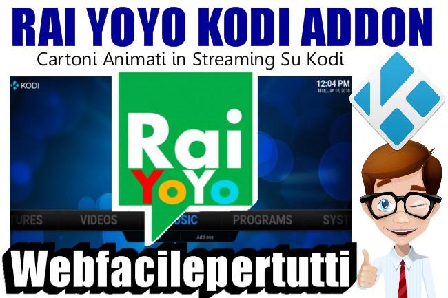 Rai yoyo kodi addon cartoni animati in diretta streaming