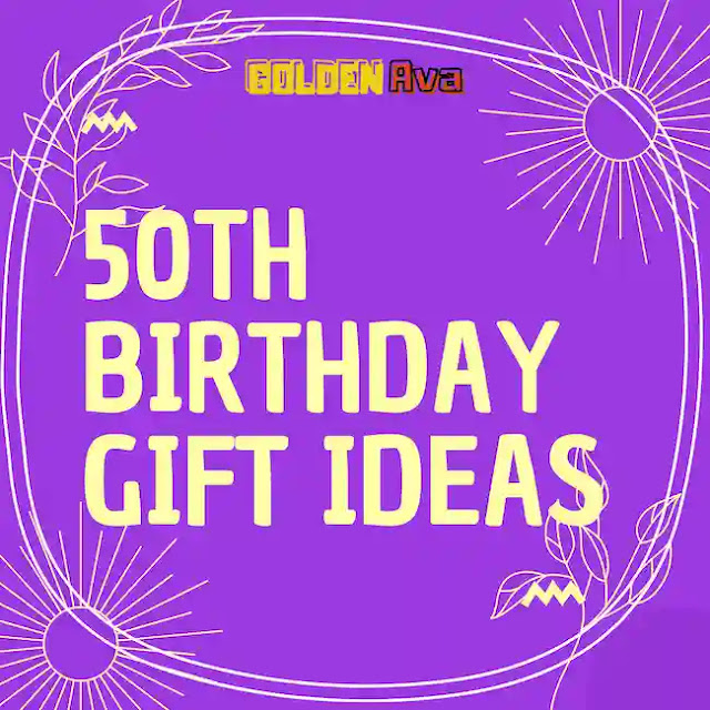 50th Birthday Gift Ideas: Marking a Milestone in Life