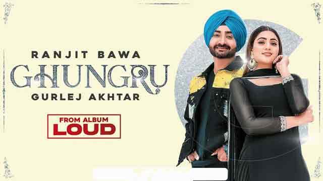 ranjit bawa ghungru lyrics