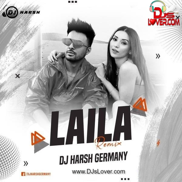 Laila Remix DJ Harsh Germany