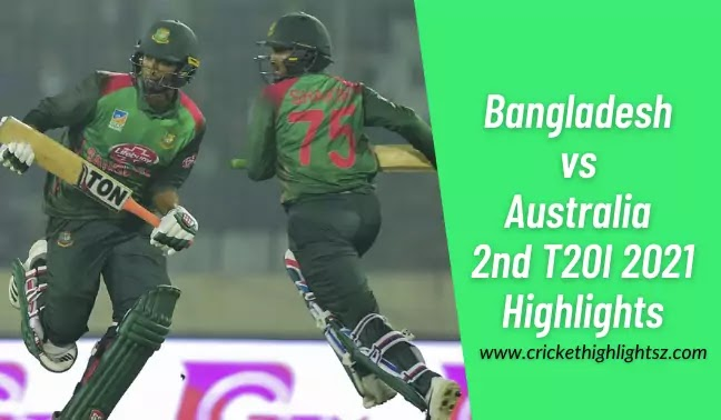 Bangladesh vs Australia 2nd T20I 2021 Highlights