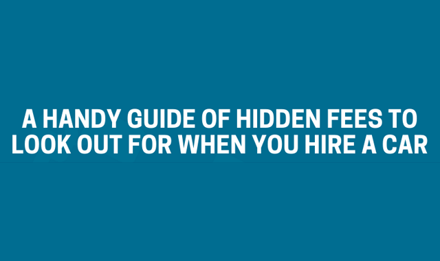 A handy guide to avoid hidden fees when you hire a car