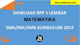 Download RPP 1 Lembar Matematika Wajib Kelas X, XI, XI SMA/MA Kurikulum 2013
