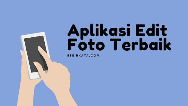 5 Daftar Aplikasi Edit Foto Untuk HP Terbaik 2021